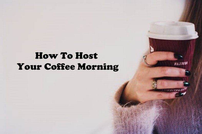 Hosting A Coffee Morning Ideas