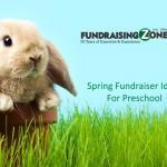 Spring Fundraiser ideas For Preschool
